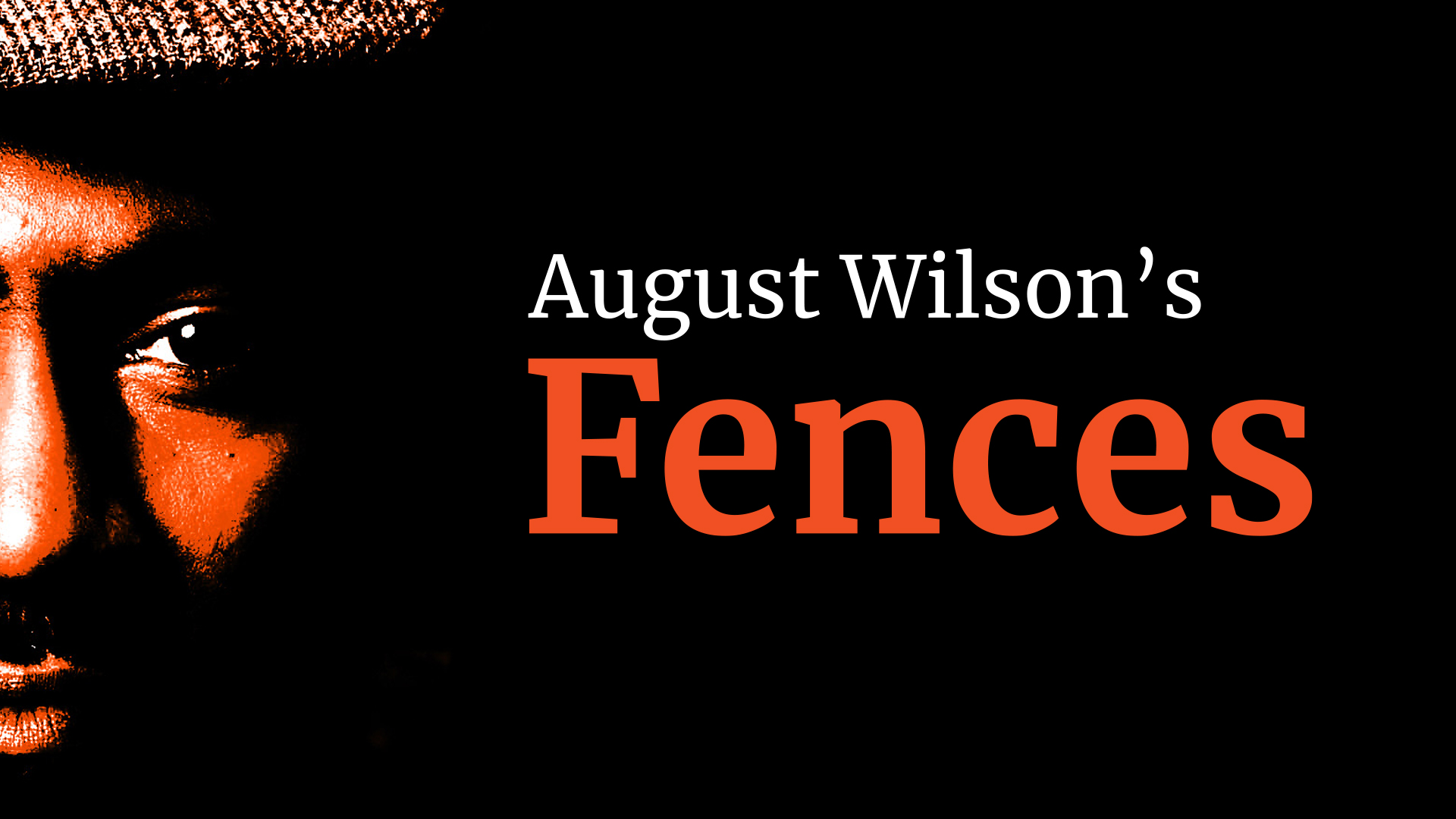 a man's face in shadows with the text: August Wilson's Fences